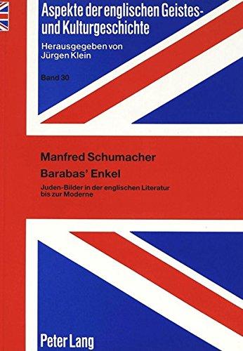 Barabas' Enkel: Juden-Bilder in der englischen Literatur bis zur Moderne (Aspekte der englischen Geistes- und Kulturgeschichte / Aspects of English Intellectual, Cultural, and Literary History)