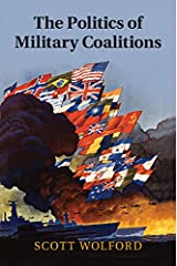 The Politics of Military Coalitions Kindle Edition