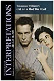 Tennessee Williams's Cat on a Hot Tin Roof (Bloom's Modern Critical Interpretations) (2001-12-01)