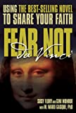Fear Not Da Vinci: Using the Best-Selling Novel To Share Your Faith
