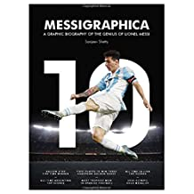 Messigraphica: A graphic biography of the genius of Lionel Messi