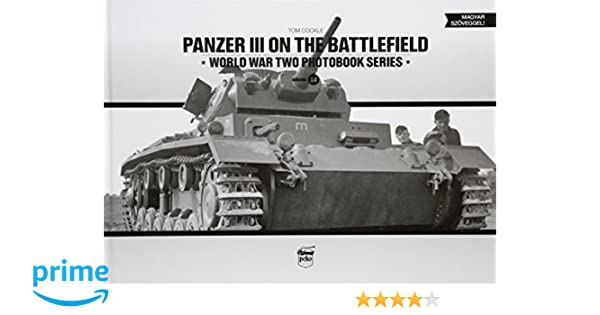 Panzer III on the Battlefield (World War Two Photobook