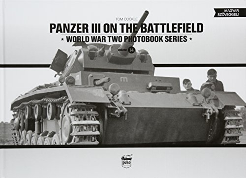 Panzer III on the battlefield (World War Two Photobook Series)