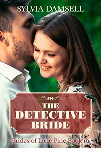 The Detective Bride (Brides Of Lone Pine Book 10)