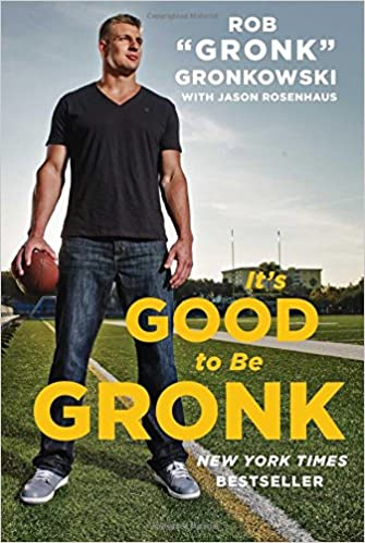 37a64a5d It's Good to Be Gronk: Rob