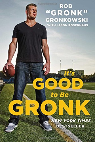 Its Good To Be Gronk