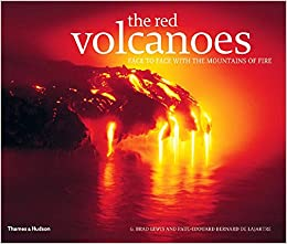 Libros Descargar Gratis The Red Volcanoes: Face To Face With The Mountains Of Fire It PDF