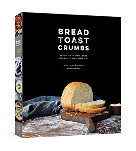 Bread Toast Crumbs: Recipes for No-Knead Loaves & Meals to Savor Every Slice: A Cookbook (Best Fresh Pasta Dough Recipe)