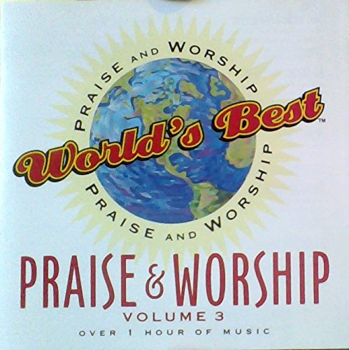 World's Best Praise and Worship - Volume 3 (Integrity Music)