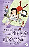 Wie ich aus einem Pinguin einen Elefanten machte (German Edition)
