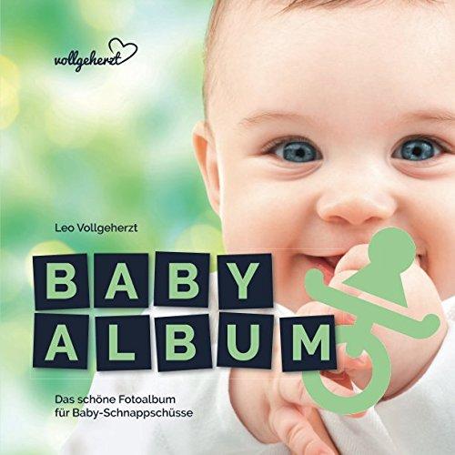 vollgeherzt: Babyalbum: Das schne Fotoalbum fr Baby-Schnappschsse (German Edition)