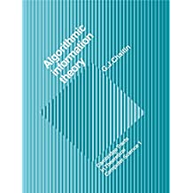 Algorithmic Information Theory (Cambridge Tracts in Theoretical Computer Science Book 1)