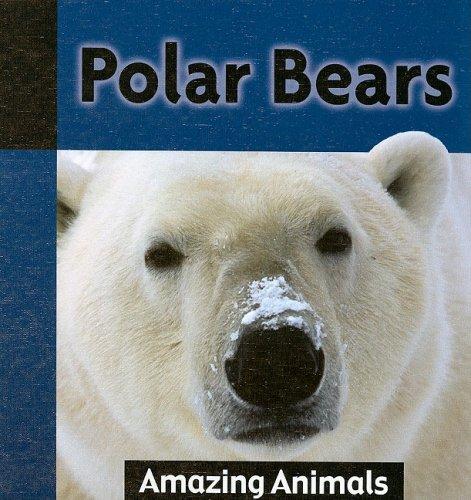 Polar Bears (Amazing Animals)