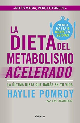 La dieta del metabolismo acelerado (AUTOAYUDA SUPERACION) Tapa blanda – 16 ene 2014 Haylie Pomroy ARIADNA; MOLINAR TATO Grijalbo 8425351650