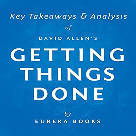 Getting Things Done by David Allen: Key Takeaways & Analysis: The Art of Stress-Free Productivity (David Allen Audio)