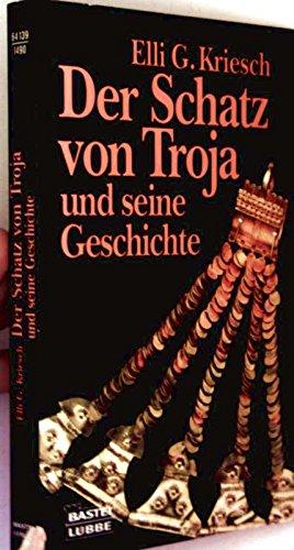 Der Schatz von Troja und seine Geschichte