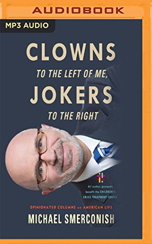 Clowns to the Left of Me, Jokers to the Right: Opinionated Columns on American Life