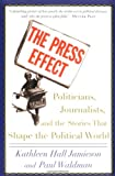 The Press Effect, Kathleen Hall Jamieson and Paul Waldman, 0195173295