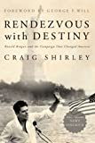 img - for Rendezvous with Destiny: Ronald Reagan and the Campaign That Changed America book / textbook / text book