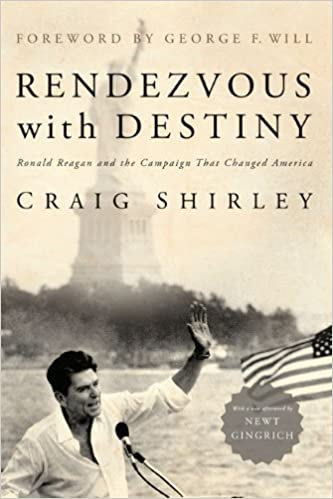 Rendezvous With Destiny Ronald Reagan And The Campaign That Changed