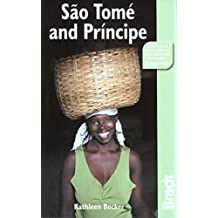 Sao Tome and Principe (Bradt Travel Guides) by Kathleen Becker (2008-07-23)