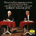 Wo es um Freundschaft geht: Aus dem Briefwechsel zwischen Friedrich dem Großen und Voltaire Hörbuch von Friedrich der Große,  Voltaire Gesprochen von:  Loriot, Walter Jens