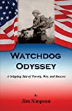 Watchdog Odyssey - A Gripping Tale of Poverty, War, and Success