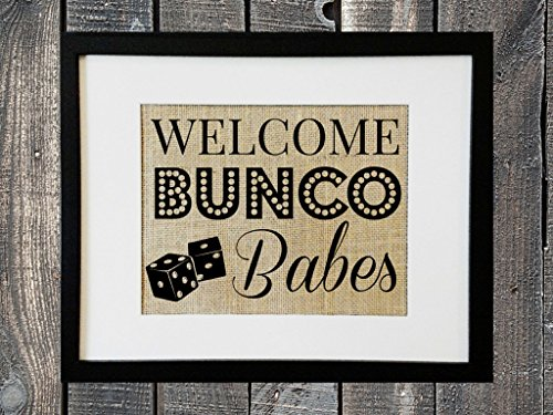 BUNCO Burlap Print for Ladies Girls Night Out Bunco Group Decoration Idea Decor Ideas Game Night Welcome Bunco Babes with Dice Bunko PRINT Frame NOT included