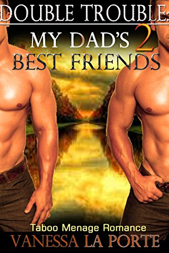 ROMANCE: MMF MENAGE ROMANCE: Double Trouble: My Dad's 2 Best Friends (MMF Bisexual Menage Older Man Younger Woman BBW Romance) (New Adult Contemporary MMF Bisexual Romance)