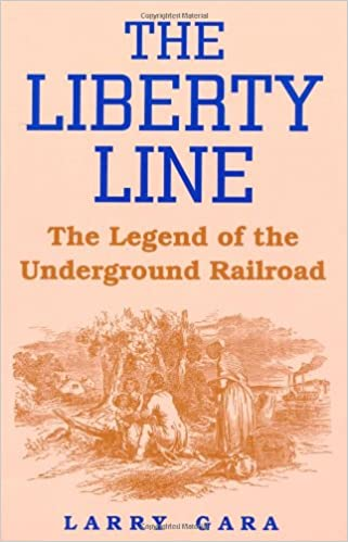 The liberty line the legend of the underground railroad larry gara the liberty line the legend of the underground railroad larry gara 9780813108643 amazon books fandeluxe Gallery