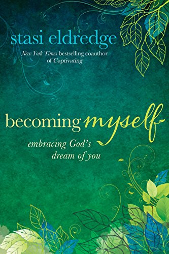 Becoming Myself: Embracing God's Dream of You cover