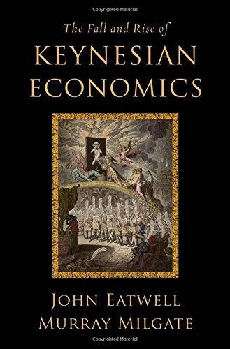 The Fall and Rise of Keynesian Economics