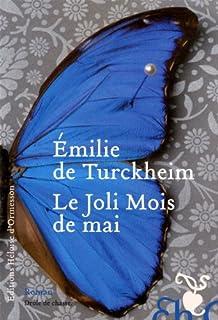 Le joli mois de mai : roman, Turckheim, Émilie de