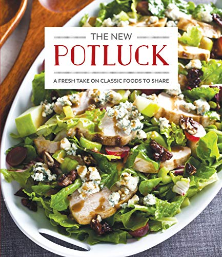 The New Potluck: A Fresh Take on Classic Foods to Share