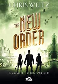The Young World, tome 2 : The New order par Chris Weitz