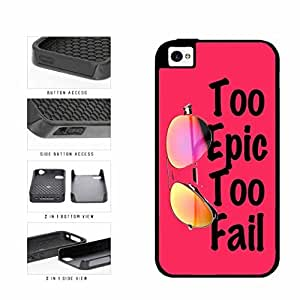 Pink Cool Sunglasses Too Epic too Fail Dual Layer Phone Case Back Cover Apple iPhone 5c includes diy case Cloth and Warranty Label