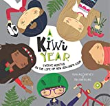 A Kiwi Year: Twelve months in the life of New Zealand s kids (A Kids  Year)