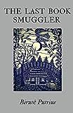 The Last Book Smuggler