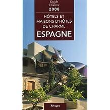 Hôtels & maisons d'hôtes de charme en Espagne 2008