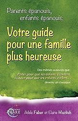 Parents épanouis, enfants épanouis, cultivez le bonheur dans votre famille