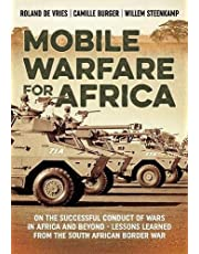 Mobile Warfare for Africa: On the Successful Conduct of Wars in Africa and Beyond