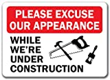 "Construction Area Sign - Please Excuse Our Appearance 10""x14"" OSHA Safety Sign"