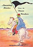 img - for Amazing Stories From the Dawn-breakers book / textbook / text book