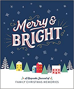 Christmas In The Oaks 2019.Merry Bright A Keepsake Journal Of Family Christmas