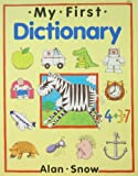 My First Dictionary, Alan Snow, 0816725160