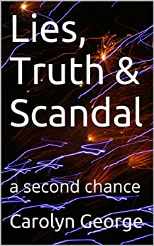 Lies, Truth & Scandal: a second chance - Kindle edition by
