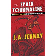 The Spain Tourmaline (An Ainsley Walker Gemstone Travel Mystery)