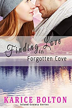 Finding Love in Forgotten Cove (Island County Series Book 1) by [Bolton, Karice]