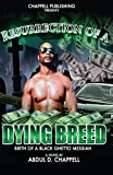 Resurrection of a Dying Breed, Abdul Chappell, 0988414309