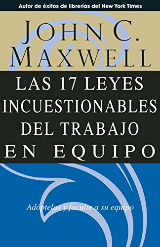 Pdf Bibles Las 17 leyes incuestionables del trabajo en equipo / The 17 Indisputable Laws of Teamwork (Spanish Edition)